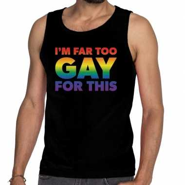 Goedkope i am far too gay for this gaypride tanktop/mouwloos shirt zw