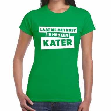 Goedkope laat me rust ik heb een kater tekst t shirt groen dames