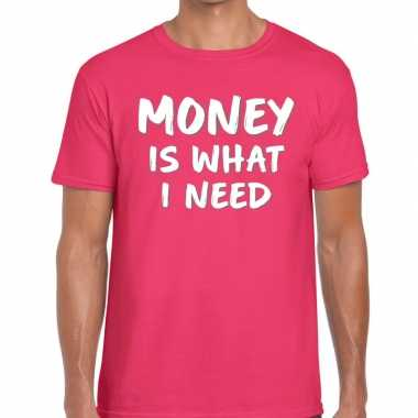 Goedkope money is what i need tekst t shirt roze heren