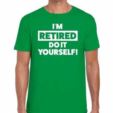 Goedkope pensioen i am retired do it yourself t shirt groen heren