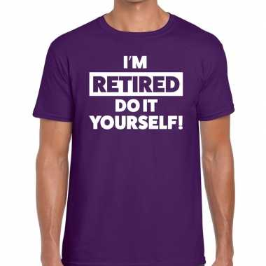 Goedkope pensioen i am retired do it yourself t shirt paars heren