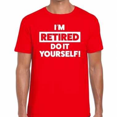 Goedkope pensioen i am retired do it yourself t shirt rood heren