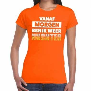 Goedkope vanaf morgen ben ik weer nuchter tekst t shirt oranje dames