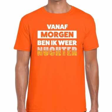 Goedkope vanaf morgen ben ik weer nuchter tekst t shirt oranje heren